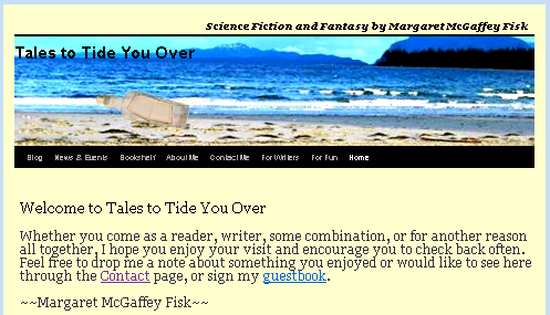 Tales to Tide You Over - This website details the writing pursuits and passions of Margaret McGaffey Fisk.